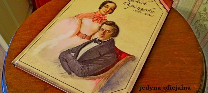 Śladami muzy Słowackiego i Chopina